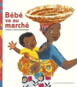 Bébé va au marché, Atinuke, Angela Brooksbank, éditions des éléphants