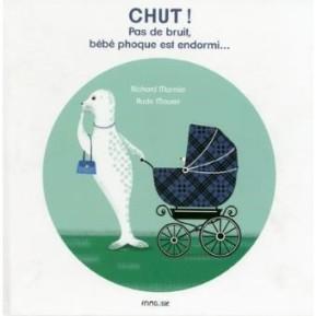 Chut! Pas de bruit, bébé phoque est endormi…Richard Marnier - Aude Maurel, Frimousse