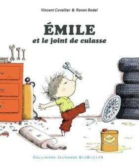 Émile et le joint de culasse / Vincent Cuvelier et Ronan Badel / Gallimard jeunesse 2018