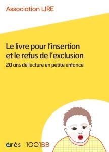 Le livre pour l'Insertion et le Refus de l'Exclusion 20 ans de lecture en petite enfance